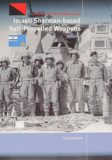 Israeli Sherman based Self-propelled Weapons, Volume 2, by Tom Gannon